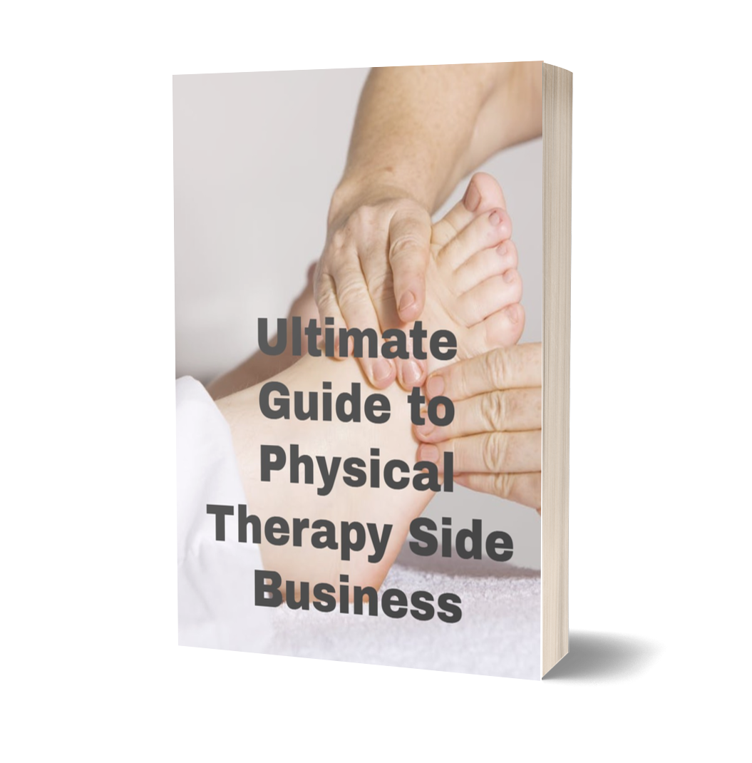 Ultimate Guide to Physical Therapy Side Business eBook
